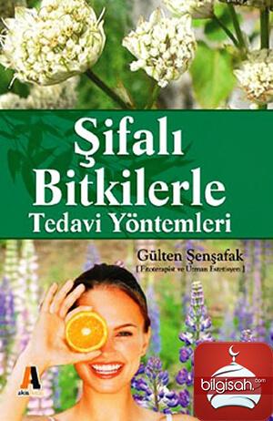 Şifalı Bitkilerle Tedavi Yöntemleri - Gülten Şenşafak kitap indir