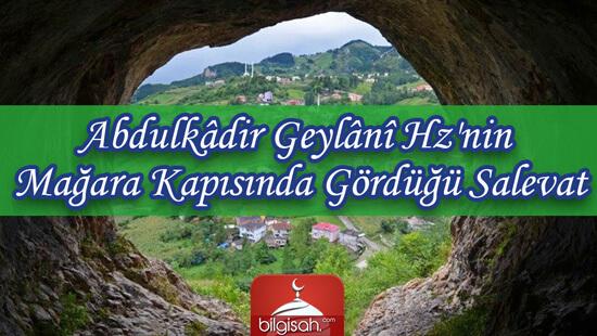 Abdulkâdir Geylânî Hz'nin Mağara Kapısında Gördüğü Salevat