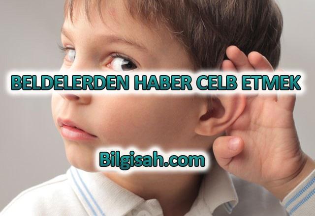 BELDELERDEN HABER CELB ETMEK