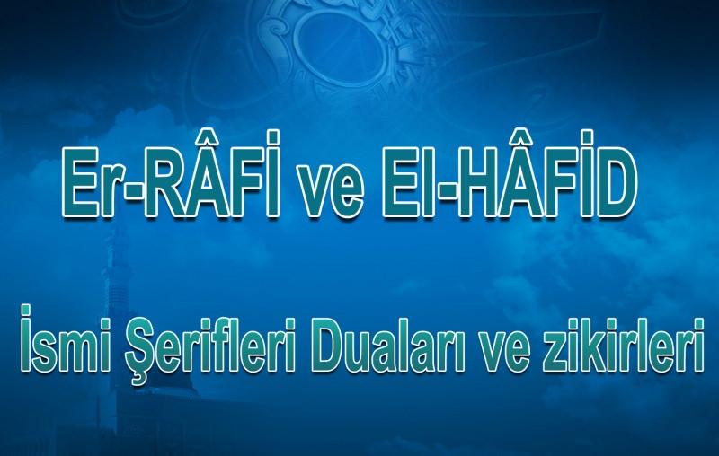 Er-RÂFİ ve el-HÂFİD