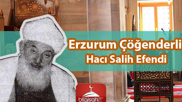 Erzurumlu Hacı Salih Efendi Hayatı