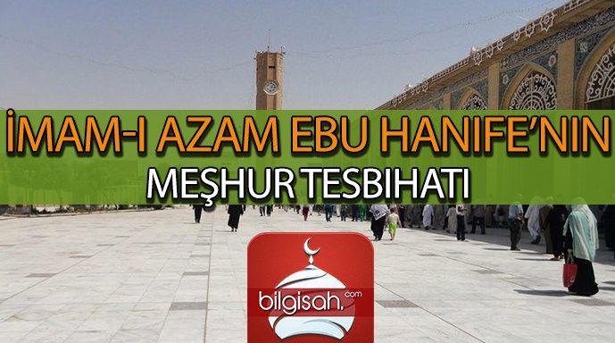 İmam-ı Azam Ebu Hanife'nin Meşhur Tesbihatı