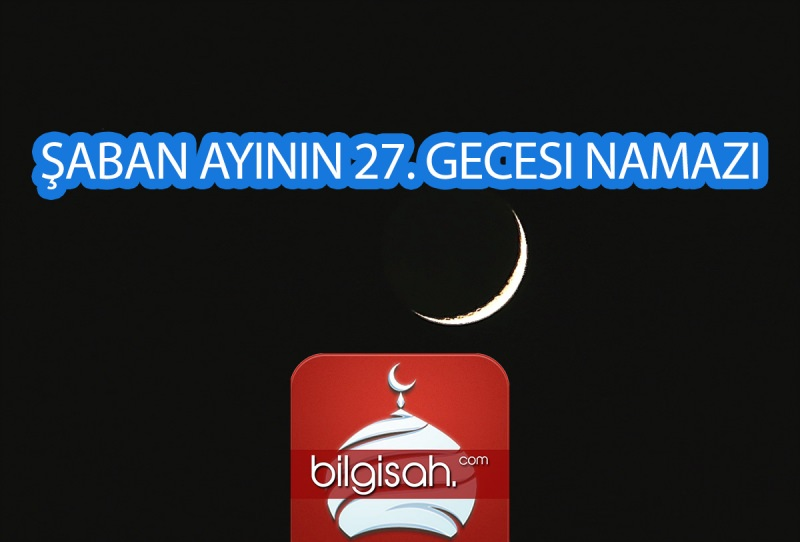 Şaban Ayının 27. Gecesi Namazı