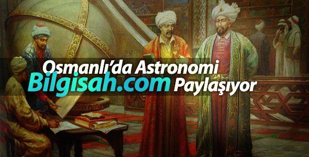 OSMANLI ASTRONOMİSİ VE MÜESSESELERİ