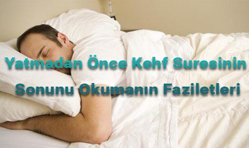 Yatmadan Önce Kehf Suresinin Sonunu Okumanın Faziletleri