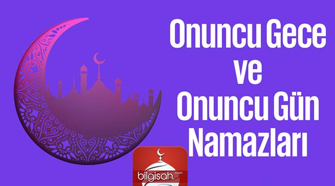 Ramazân-ı Şerîf'in Onuncu Gece ve Onuncu Gün Namazları