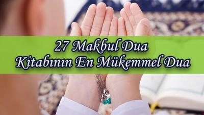 27 Makbul Dua Kitabının En Mükemmel Dua