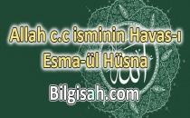 Allah c.c isminin havvası - Esma-ül Hüsna