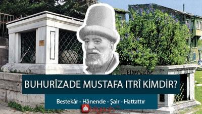 Buhûrîzâde Mustafa Itrî Hayatı