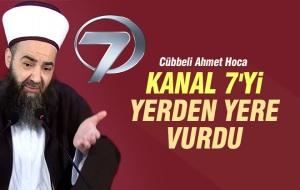 Cübbeli Ahmet Hoca'dan Kanal 7'ye Çok Ağır Sözler