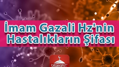 İmam Gazali Hz'nin Hastalıkların Şifası