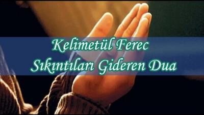 Kelimetül Ferec - Sıkıntıları Gideren Dua