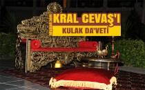 KRAL CEVAŞ'I KULAK DA'VETİ